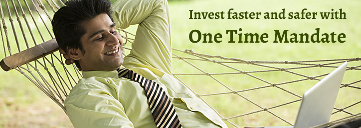 Invest faster and safer - One Time Mandate