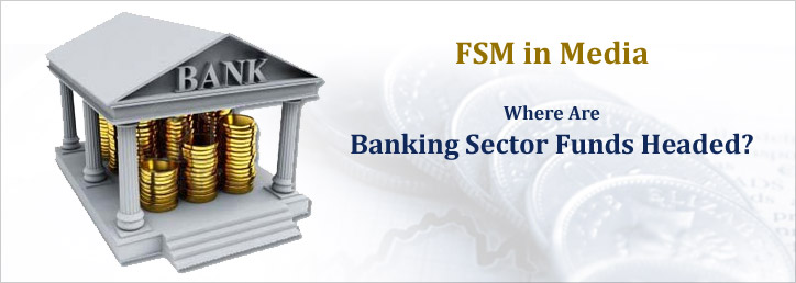 Where are banking sector funds headed