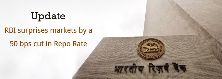 Update - RBI surprises markets by a 50 bps cut in Repo Rate