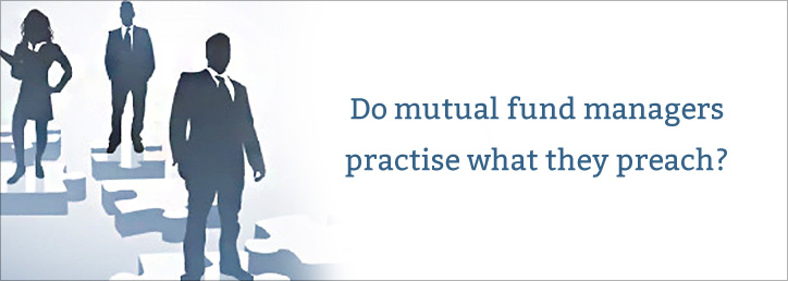 Do Mutual Fund Managers Practise What They Preach?