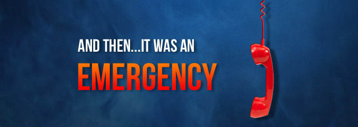 And then...it was an emergency