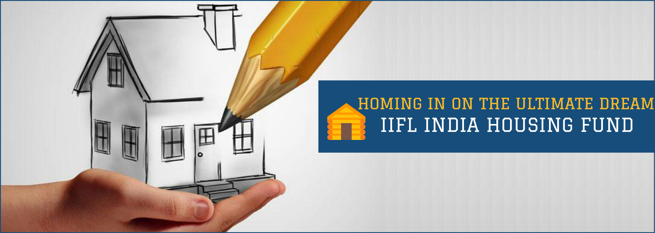 Homing in On The Ultimate Dream: IIFL India Housing Fund