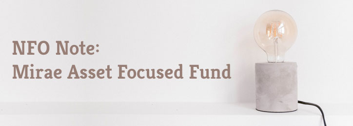 NFO Note: Mirae Asset Focused Fund