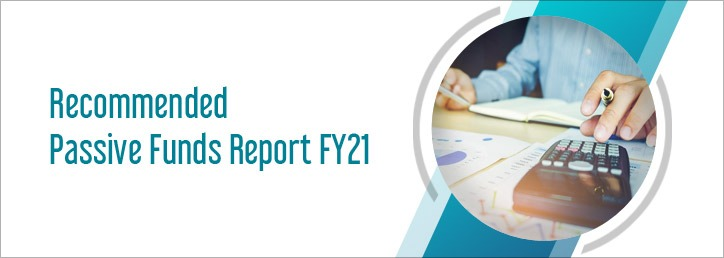 Recommended Passive Funds Report FY21